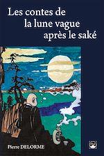 Téléchargez le livre :  Les contes de la lune vague après le saké