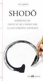 Download this eBook SHODO - Harmonie du geste et de l'esprit par la calligraphie japonaise