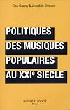 Télécharger le livre :  Politiques des musiques populaires au XXIe siècle
