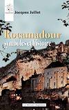Télécharger le livre :  Rocamadour - Symboles et histoire