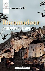 Téléchargez le livre :  Rocamadour - Symboles et histoire