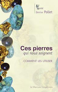Téléchargez le livre :  Ces pierres qui nous soignent - Comment les utiliser