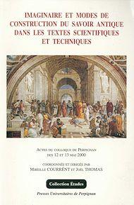 Téléchargez le livre :  Imaginaire et modes de construction du savoir antique dans les textes scientifiques et techniques