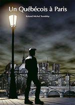 Téléchargez le livre :  Un Québécois à Paris