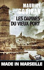 Téléchargez le livre :  Les damnés du vieux port
