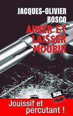 Download this eBook Aimer et laisser mourir