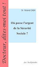 Téléchargez le livre :  Où passe l'argent de la Sécurité Sociale ?