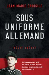 Téléchargez le livre :  Sous uniforme allemand