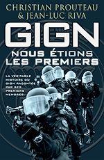 Téléchargez le livre :  GIGN : nous étions les premiers