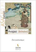 Téléchargez le livre :  Asagao - Eclosion