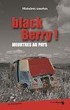 Télécharger le livre :  black Berry ! Meurtres aux pays