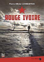 Téléchargez le livre :  Rouge Ivoire