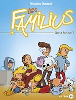 Download this eBook Les Familius, Qui a fait ça ?