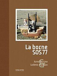 Téléchargez le livre :  La borne SOS77