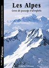 Télécharger le livre :  Les Alpes, lieux de passage et d'exploits