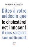 Télécharger le livre :  Dites à votre médecin que le cholestérol est innocent, il vous soignera sans médicaments