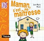 Download this eBook Maman, c'est ma maîtresse