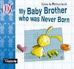 Download this eBook My Baby Brother who was Never Born
