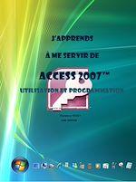 Téléchargez le livre :  J'apprends à me servir de Access 2007 - Utiliser une base de données Access 2007, développer une application sous Access 2007.