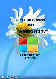 Téléchargez le livre :  Je me perfectionne avec windows 8: Configurer le système d'exploitation