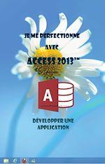 Téléchargez le livre :  Je me perfectionne avec Access 2013 - Développer une application