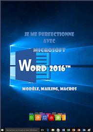 Téléchargez le livre :  Je me perfectionne avec Word 2016 modele mailing
