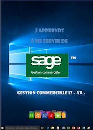Téléchargez le livre :  J'apprends à me servir de Sage Gestion commerciale  I7 v8