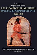 Download this eBook Les Provinces illyriennes dans l'Europe napoléonienne (1809-1813)