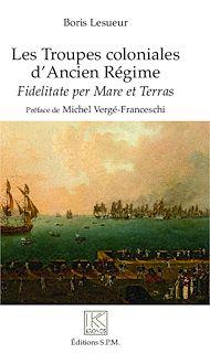 Téléchargez le livre :  Les troupes coloniales d'Ancien Régime