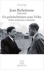 Download this eBook Jean Bichelonne un polytechnicien sous Vichy (1904-1944)