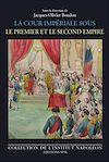 Télécharger le livre :  La cour impériale sous le Premier et le Second Empire