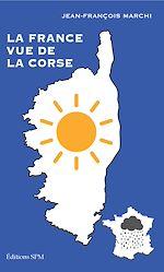 Téléchargez le livre :  La France vue de la Corse