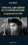 Télécharger le livre :  Tyrans, assassins et conspirateurs