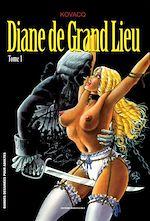 Téléchargez le livre :  Diane de Grand Lieu T01