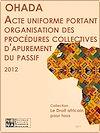 Télécharger le livre :  Acte uniforme portant organisation des procédures collectives d'apurement du passif (AUPCAP)