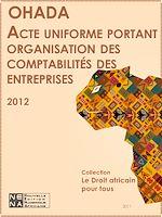 Download this eBook Acte uniforme portant organisation et harmonisation des comptabilités des entreprises sises dans les États-parties au traité relatif à l'harmonisation du droit des affaires en Afrique (AUCE)