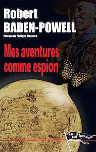 Téléchargez le livre :  Mes aventures comme espion