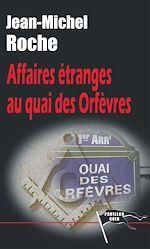 Download this eBook Affaires étranges au Quai des Orfèvres