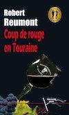 Télécharger le livre :  Coup de rouge en Touraine