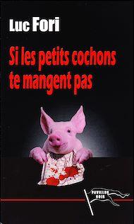 Téléchargez le livre :  Si les petits cochons ne te mangent pas