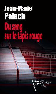 Téléchargez le livre :  Du sang sur le tapis rouge