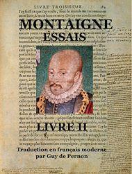 Téléchargez le livre :  Essais - Livre II (traduction en français moderne)