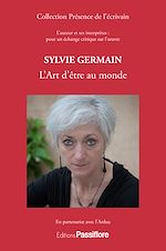 Download this eBook Sylvie Germain - L'Art d'être au monde