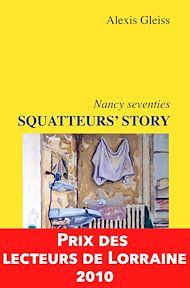 Téléchargez le livre :  Squatteurs' Story, Nancy seventies