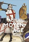 Télécharger le livre :  Actuel Moyen Âge