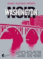 Télécharger cet ebook : Washington Noir