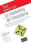Télécharger le livre :  Tout savoir sur… Le Marketing de l'incertain - Méthode agile de prospective par les signaux faibles et les scénarios dynamiques