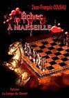 Télécharger le livre :  Échec à Marseille