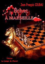Téléchargez le livre :  Échec à Marseille