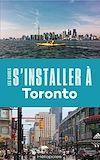 Télécharger le livre :  S'installer à Toronto